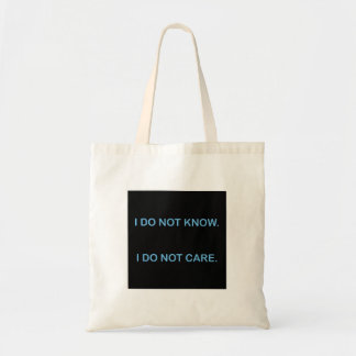 I C NOT KNOW. I C NOT CARE. TOTE BAG