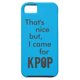 I Came For Kpop iPhone 5 Covers