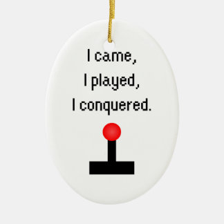 I Came I Played Ceramic Ornament