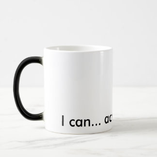 I can... achieve my goals! morphing mug