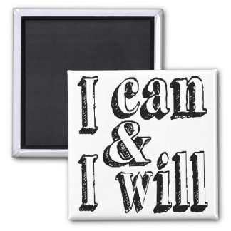 I Can and I Will Magnet