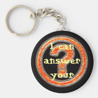 I can answer your Burning Question Basic Round Button Key Ring