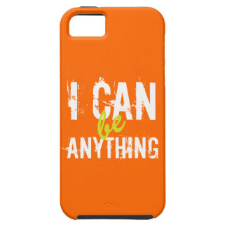 I Can Be Anything Inspirational Motivational iPhone 5 Covers