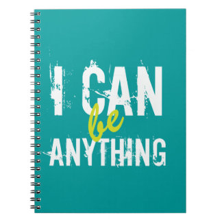 I Can Be Anything Inspirational Motivational Notebook