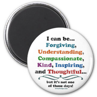 I can be Forgiving 6 Cm Round Magnet