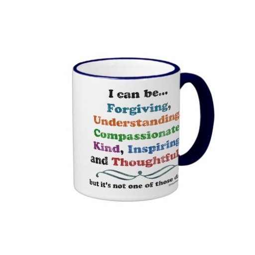 I can be Forgiving Coffee Mugs