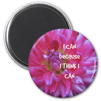 I Can Because I Think I Can 6 Cm Round Magnet