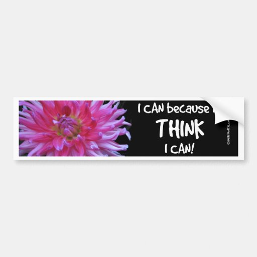 I Can Because I Think I Can Bumper Sticker