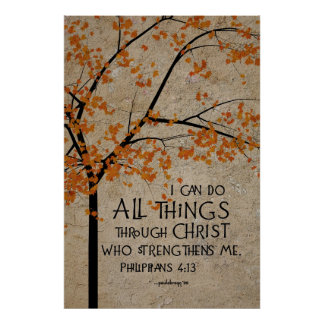 I can do ALL Things.. (Scripture: Philippians 4:13 Poster