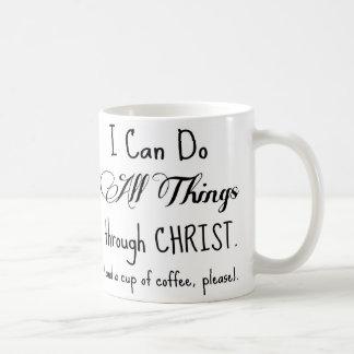I Can Do All Things Through Christ & Coffee Mug