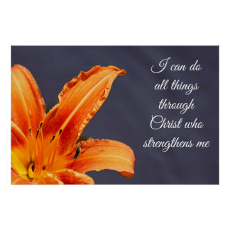 I Can Do All Things Through Christ Day Lily Poster