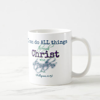 I can do all things through Christ- Mug