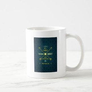 I Can Do All Things Through Christ Philippians 4 Coffee Mug