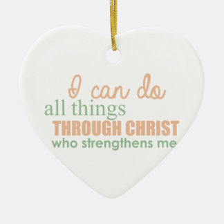 I can do all things through Christ Who strengthens Ceramic Heart Decoration