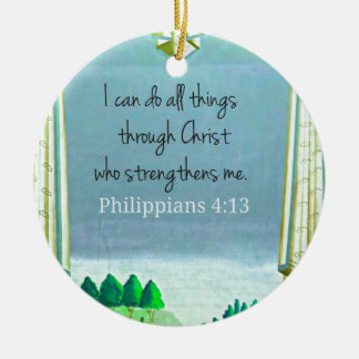 I can do all things through Christ who strengthens Ceramic Ornament