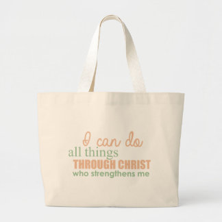I can do all things through Christ Who strengthens Large Tote Bag