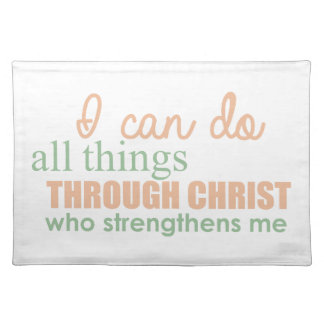 I can do all things through Christ Who strengthens Placemat