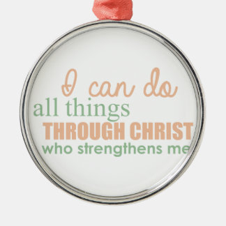 I can do all things through Christ Who strengthens Silver-Colored Round Decoration