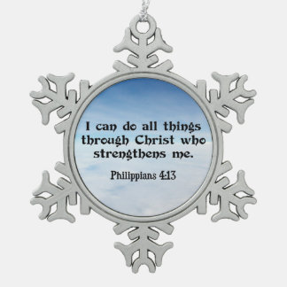 I Can Do All Things through...Philippians 4:13 Snowflake Pewter Christmas Ornament