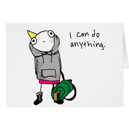 I can do anything. greeting cards