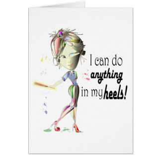 I can do anything in heels Fun Stiletto Gifts Greeting Cards