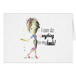 I can do anything in heels Fun Stiletto Gifts Greeting Card