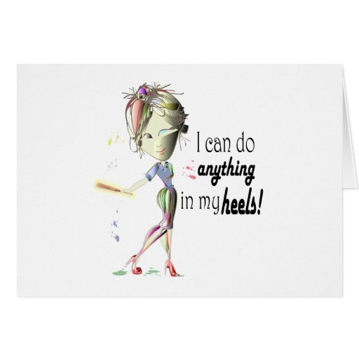 I can do anything in heels! Fun Stiletto Gifts Greeting Card