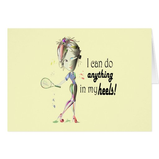 I can do anything in my heels! digital art greeting cards