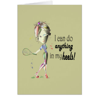 I can do anything in my heels! digital art note card