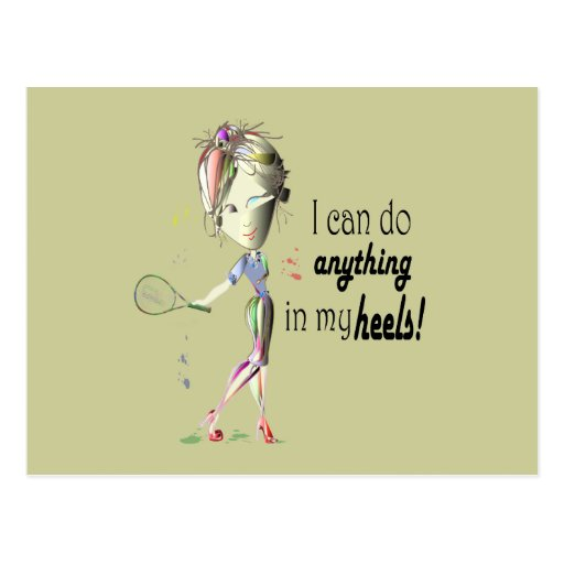 I can do anything in my heels! digital art post cards