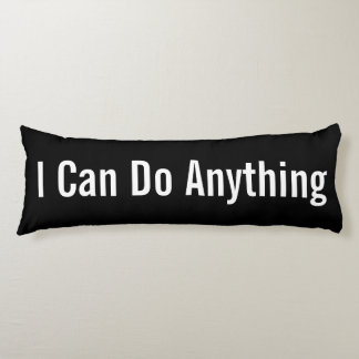 I Can Do Anything - Motivational Body Pillow Body Cushion