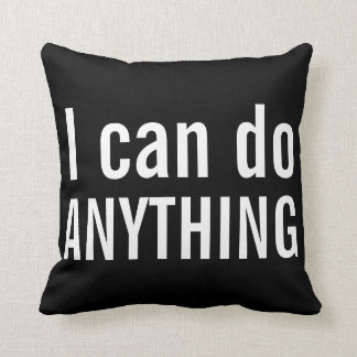 I Can Do Anything - Motivational Pillow Throw Cushions