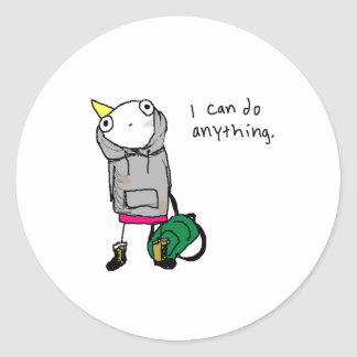 I can do anything. round sticker