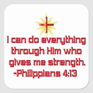 I Can Do Everything through Him Square Sticker
