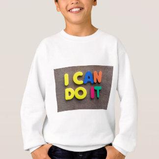 i can do it sweatshirt