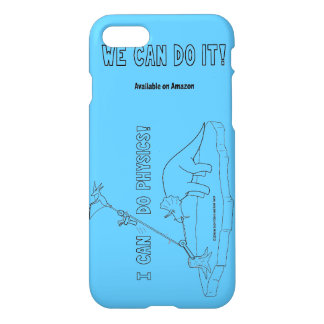 I Can Do Physics iPhone 7 case