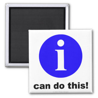 I can do this! - Magnet