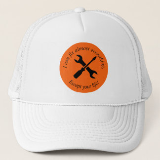 I can fix almost everything except your life! trucker hat