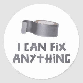 I Can Fix Anything with Duct Tape Round Stickers