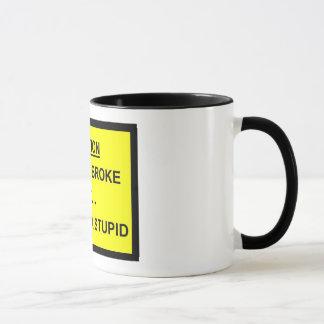 I can fix broke but I can't fix stupid Mug