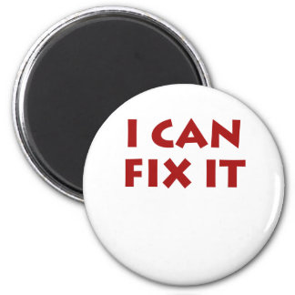 I CAN FIX IT! 6 CM ROUND MAGNET