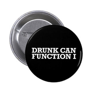 I Can Function Drunk Pins
