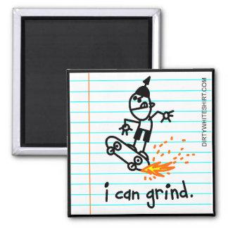 I can grind magnets