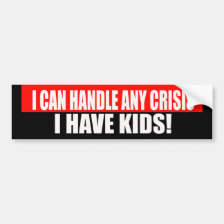 I Can Handle Crisis Bumper Sticker
