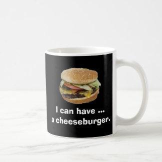 I can have a Cheeseburger Basic White Mug