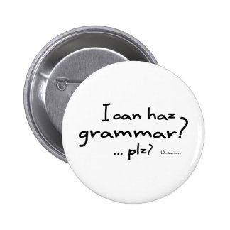 I Can Haz Grammar? 6 Cm Round Badge