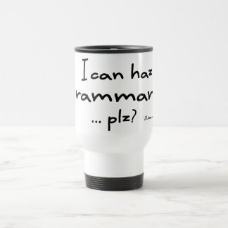 I Can Haz Grammar? Coffee Mugs