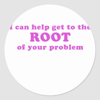 I can Help get to the Root of your Problem Classic Round Sticker