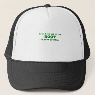 I can Help get to the Root of your Problem Trucker Hat