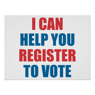 I CAN HELP YOU REGISTER TO VOTE. POSTER